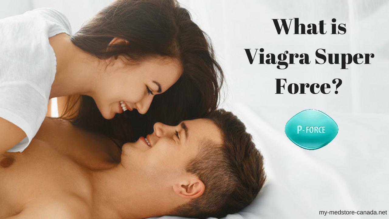 What is Viagra Super Force?