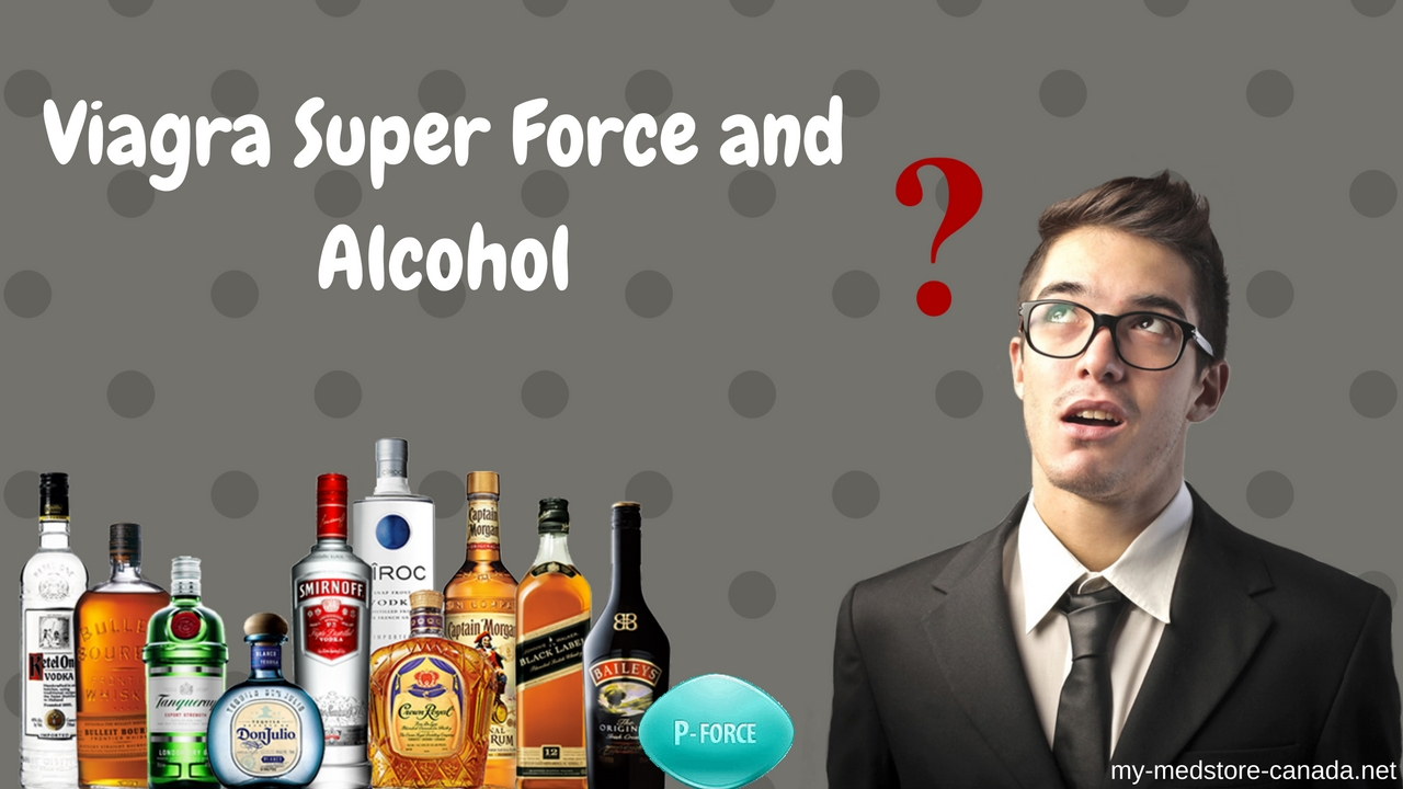 Viagra Super Force and Alcohol